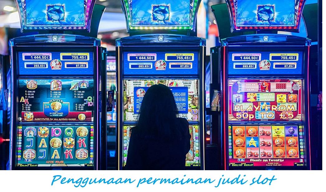 Penggunaan permainan judi slot