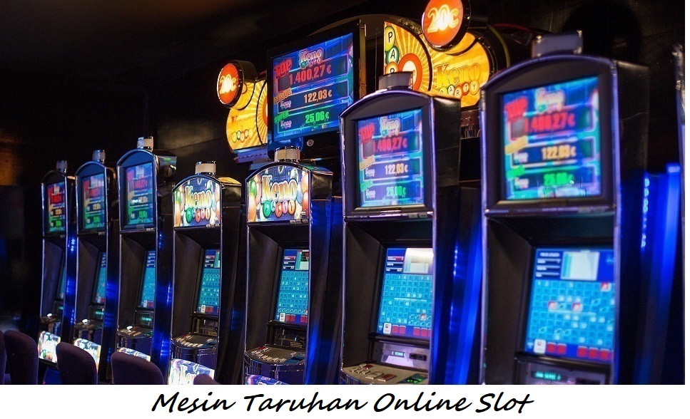 Mesin Taruhan Online Slot